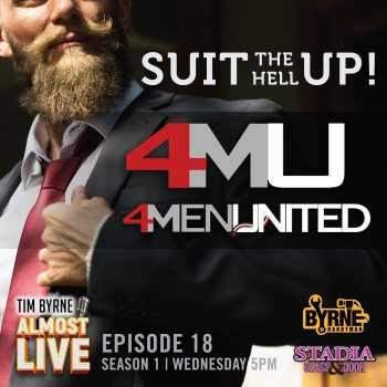 Episode 18 – Suit The Hell Up! with 4 Men United