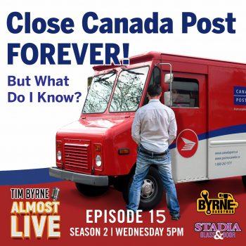 S02E15 – Close Canada Post FOREVER!
