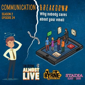 S02E24 – Communication Breakdown: Why nobody cares about your email