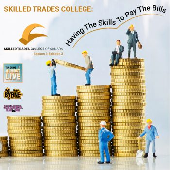 S03E03  – Skilled Trades College: Having the skills to pay the bills
