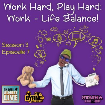 S03E07 – Work Hard, Play Hard: Work life balance