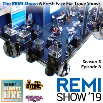 S03E08 – The REMI Show: A fresh face for trade shows