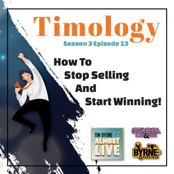 S03E13 – Timology: How to stop selling and start winning