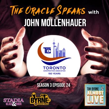 When John Mollenhauer speaks, I listen.  And so should you.  John has been working in the Toronto construction industry for decades.  Since becoming CEO of the Toronto Construction Association 13 years ago he has become something of an oracle.  I invited him back on the show this week to hear his thoughts on the state of the economy.  I boldly predicted earlier this year that we were headed for a recession.   That hasn't happened yet and John tells me why.  We also talk about: The state of the Canadian and US construction industries Why gold is topping $1400 an ounce Whether Trump and Trudeau will get re-elected Why construction companies are so terrified of new technology ***************** INSTAGRAM: https://www.instagram.com/timbyrnealmostlive TWITTER: https://twitter.com/timbyrnealmost  FACEBOOK: http://www.Facebook.com/TimByrneAlmosLive