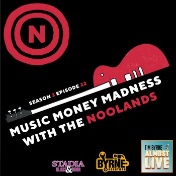 S03E22 – Music Money Madness with The Noolands