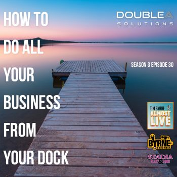 S03E30 – How to do all your business from your dock