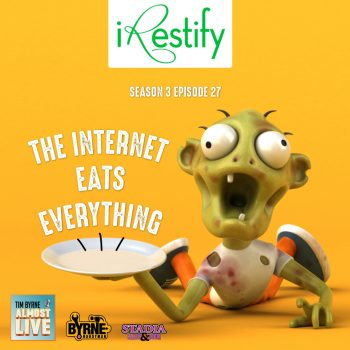 S3E27  – The internet eats everything with iRestify